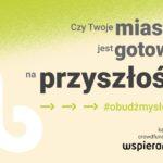 """""""Budzimy czarne słonie"""" czyli o przyszłości polskich miast"""