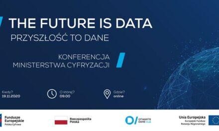 The Future is data. Przyszłość to dane – międzynarodowa konferencja o otwieraniu danych – 19.11.2020, online